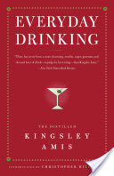 Everyday Drinking, The Distilled Kingsley Amis