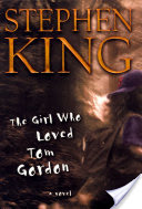 The Girl Who Loved Tom Gordon, A Novel