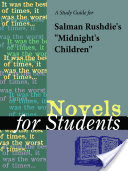 A Study Guide for Salman Rushdie's Midnight's Children
