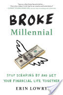 Broke Millennial, Stop Scraping By and Get Your Financial Life Together