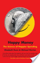 Happy Money, The Science of Happier Spending
