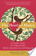 The Heart of Money, A Couple's Guide to Creating True Financial Intimacy