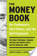 The Money Book for Freelancers, Part-Timers, and the Self-Employed, The Only Personal Finance System for People with Not-So-Regular Jobs