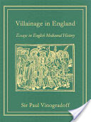 Villainage in England, Essays in English Medieval History