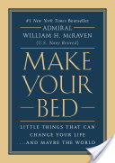 Make Your Bed, Little Things That Can Change Your Life…And Maybe the World
