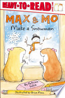 Max & Mo Make a Snowman, With Audio Recording