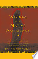 The Wisdom of the Native Americans, Including The Soul of an Indian and Other Writings of Ohiyesa and the Great Speeches of Red Jacket, Chief Joseph, and Chief Seattle
