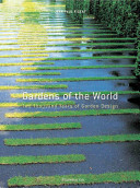 Gardens of the World, Two Thousand Years of Garden Design