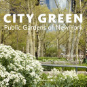 City Green, Public Gardens of New York