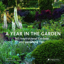 A Year in the Garden, 365 Inspirational Gardens and Gardening Tips