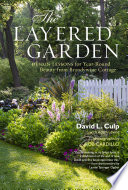 The Layered Garden, Design Lessons for Year-Round Beauty from Brandywine Cottage