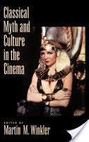 Classical Myth and Culture in the Cinema