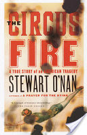 The Circus Fire, A True Story of an American Tragedy