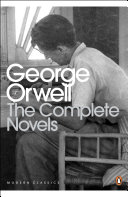 The Complete Novels of George Orwell, Animal Farm, Burmese Days, A Clergyman's Daughter, Coming Up for Air, Keep the Aspidistra Flying, Nineteen Eighty-Four