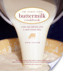 The Animal Farm Buttermilk Cookbook, Recipes and Reflections from a Small Vermont Dairy