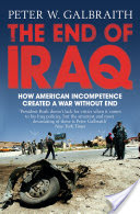The End of Iraq, How American Incompetence Created a War Without End