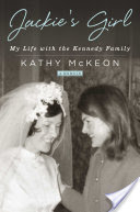 Jackie's Girl, My Life with the Kennedy Family