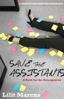 Save the Assistants, A Guide to Surviving and Thriving in the Workplace