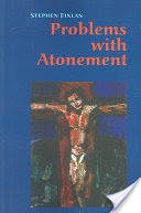 Problems with Atonement, The Origins Of, and Controversy About, the Atonement Doctrine