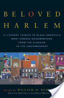 Beloved Harlem, A Literary Tribute to Black America's Most Famous Neighborhood, From theClassics to The Contemporary