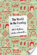 The World in the Evening, A Novel