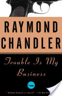 Trouble Is My Business, A Novel