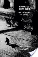 Raymond Chandler, The Detections of Totality