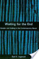 Waiting for the End, Gender and Ending in the Contemporary Novel