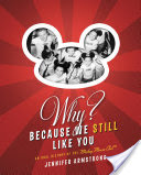 Why? Because We Still Like You, An Oral History of the Mickey Mouse Club(R)