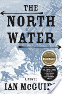 The North Water, A Novel