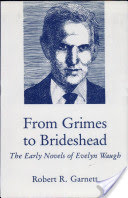 From Grimes to Brideshead, The Early Novels of Evelyn Waugh