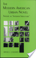 """The Modern American Urban Novel, Nature as """"interior Structure"""""""