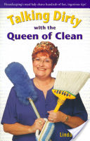Talking Dirty With The Queen Of Clean, Housekeeping's Royal Lady Shares Hundreds Of Fast, Ingenious Tips!