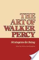 The Art of Walker Percy, Stratagems for Being