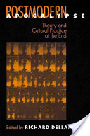 Postmodern Apocalypse, Theory and Cultural Practice at the End
