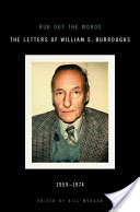 Rub Out the Words, The Letters of William S. Burroughs 1959-1974
