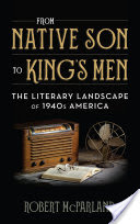 From Native Son to King's Men, The Literary Landscape of 1940s America