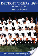 Detroit Tigers 1984, What a Start! What a Finish!