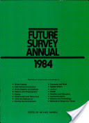 Future Survey Annual 1984, A Guide to Recent Literature of Trends, Forecasts, and Policy Proposals