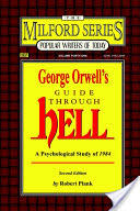 George Orwell's Guide Through Hell, A Psychological Study of 1984