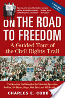On the Road to Freedom, A Guided Tour of the Civil Rights Trail