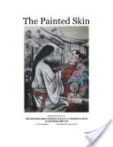 The Painted Skin, Selected Stories from The Remarkable Stories Told at a Chinese Salon (Liao Zhai Zhi Yi)