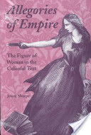 Allegories of Empire, The Figure of Woman in the Colonial Text