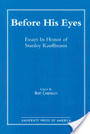 Before His Eyes, Essays in Honor of Stanley Kauffmann