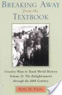 Breaking Away from the Textbook: The enlightenment through the 20th century