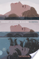 Nobody Is Ever Missing, A Novel