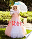 Oh Madeline, The Possession
