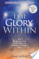 The Glory Within, The Interior Life and the Power of Speaking in Tongues