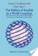 The Politics of English as a World Language, New Horizons in Postcolonial Cultural Studies