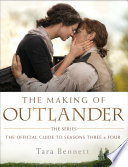 The Making of Outlander: The Series, The Official Guide to Seasons Three & Four